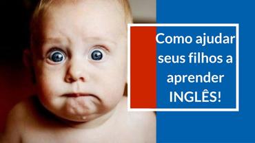 Ajude seu filho a aprender inglês de graça e sem saber nada de inglês!