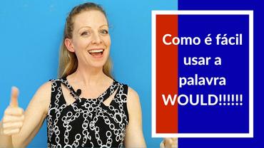 """Tudo sobre a palavra """"would"""" em inglês!"""
