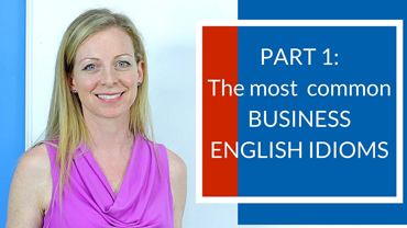 Part 1 – 10 Common Business English Idioms