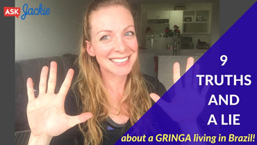 9 truths & 1 lie about a GRINGA in Brazil
