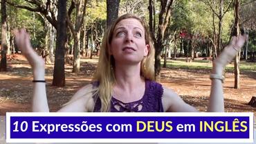 """Expressões populares em INGLÊS com a palavra """"DEUS"""""""