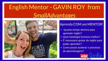English Mentor – Gavin Roy do SmallAdvantages!