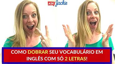 Como DOBRAR seu vocabulário em INGLÊS com só DUAS letras!