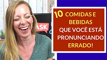 10 comidas e bebidas que você está pronunciando errado em inglês…talvez!