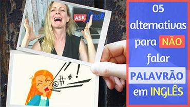 Palavras ALTERNATIVAS para NÃO falar PALAVRÃO em inglês!