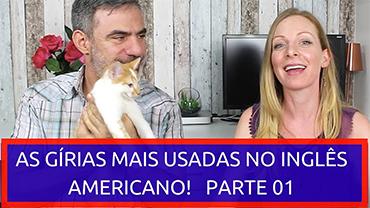 As gírias mais comuns no inglês americano! Feat. Um Amigo Gringo!
