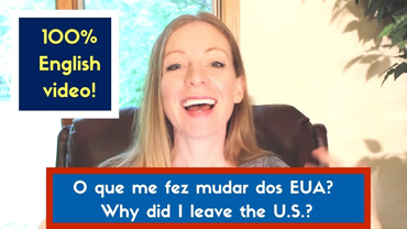 O que me fez mudar dos EUA? Why did I leave the U.S.? (ENGLISH VIDEO)