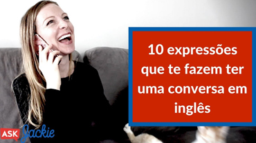 10 frases que te fazem ter uma CONVERSA em inglês!