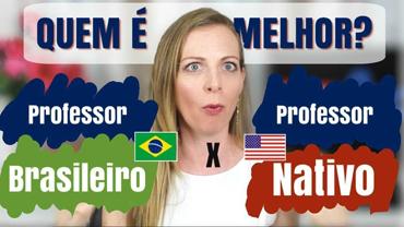 Professor Nativo X Professor Brasileiro? Quem é melhor?