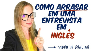 "Não diga ""I was fired!""- How to nail an English interview!"