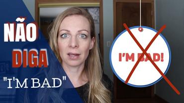"""Não diga """"I'm bad!"""" – 20 frases para descrever sua saúde!"""