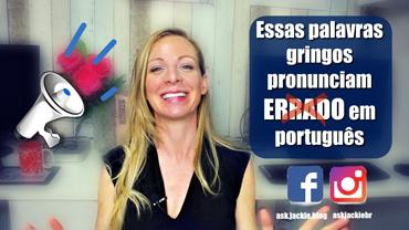Essas palavras gringos pronunciam errado em português.