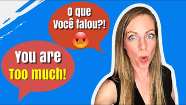 "Não diga ""You are too much!"" Como usar ""so"" e ""too"" corretamente!"